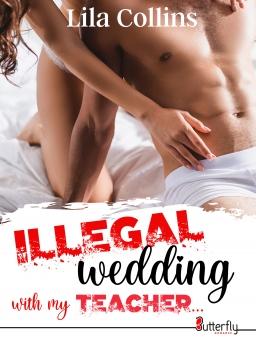 Couverture de ILLEGAL wedding with my TEACHER... par Lila Collins
