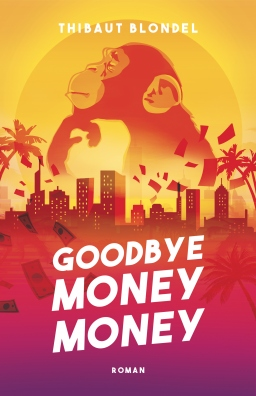 Couverture de GOODBYE MONEY MONEY par Thibaut BLONDEL