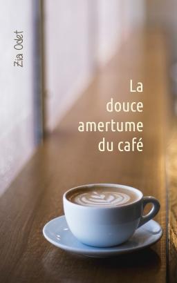 Couverture de La douce amertume du café par Zia Odet