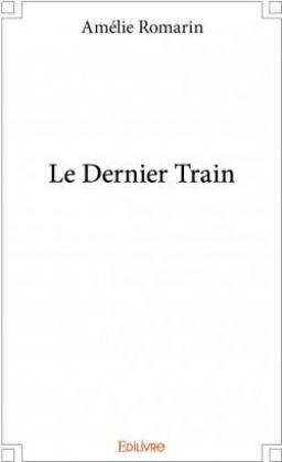 Couverture de Le dernier train par Amélie Romarin