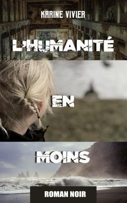 Couverture de L'humanité en moins par Karine Vivier