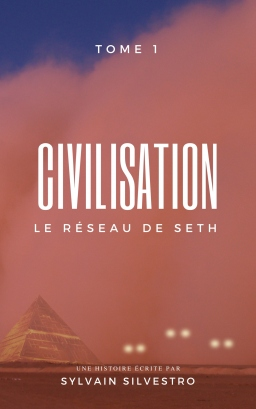 Couverture de CIVILISATION, 1: Le Réseau de Seth par Sylvain SILVESTRO