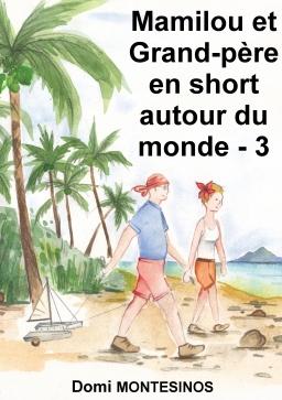 Couverture de Mamilou et Grand'père en short autour du monde 3 par Dominique MONTESINOS