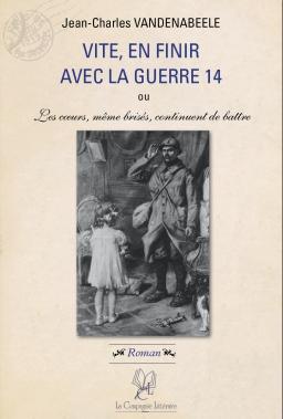 Couverture de Vite, en finir avec la guerre 14 ! par Jean-Charles Vandenabeele