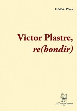 Couverture de Victor Plastre, Rebondir par Frédéric Péran