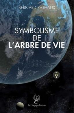 Couverture de Symbolisme de l'Arbre de Vie : Physique et métaphysique par Bernard Rathaux