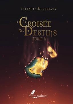Couverture de A la croisée des destins - Tome 2 : Le Secret des D'El Vago par Valentin Rousseaux