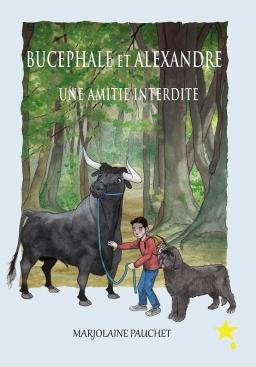 Couverture de Bucéphale et Alexandre une amitié interdite par Marjolaine Pauchet