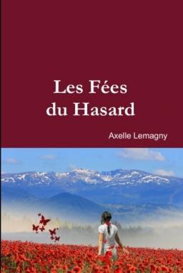 Couverture de Les Fées du Hasard par Axelle Lemagny