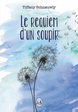 Couverture de Le Requiem d'un soupir par Tiffany Schneuwly