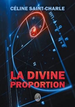Couverture de La Divine Proportion par Céline Saint-Charle