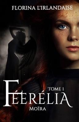 Couverture de Féerélia Moïra Tome 1 par Florina L'Irlandaise