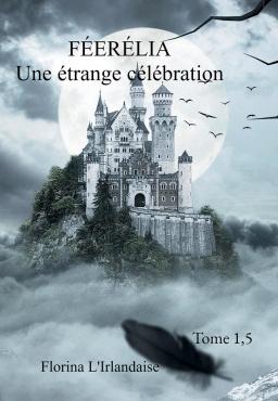 Couverture de Féerélia   Une étrange célébration Tome 1.5 par Florina L'Irlandaise