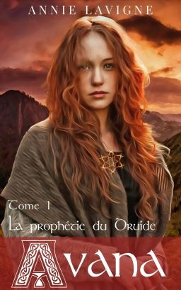 Couverture de Avana, tome 1 : La prophétie du Druide par Annie Lavigne