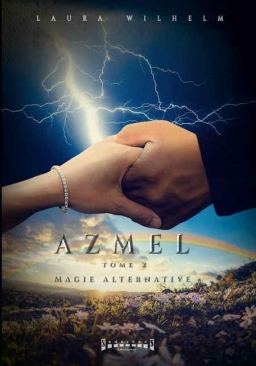 Couverture de Azmel Tome 2 Magie Alternative par Laura Wilhelm