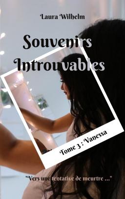 Couverture de Souvenirs Introuvables Tome 3 Vanessa par Laura Wilhelm