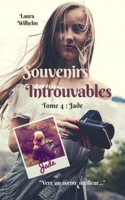 Couverture de Souvenirs Introuvables Tome 4 Jade par Laura Wilhelm