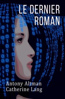 Couverture de Le dernier roman par Antony Altman, Catherine Lang