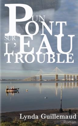 Couverture de Un pont sur l'eau trouble par Lynda Guillemaud