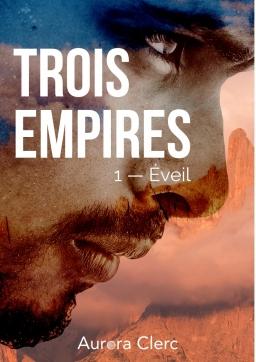 Couverture de Trois Empires — Éveil par Aurora Clerc