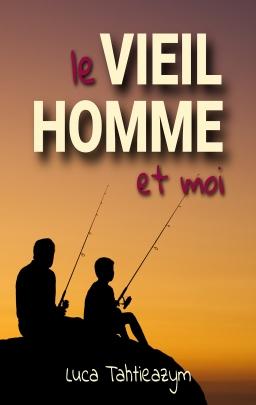 Couverture de LE VIEIL HOMME ET MOI par Luca Tahtieazym