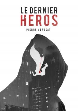 Couverture de Le Dernier Héros par Pierre Vergeat
