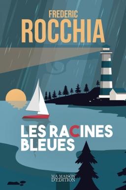 Couverture de Les Racines Bleues par Frédéric Rocchia