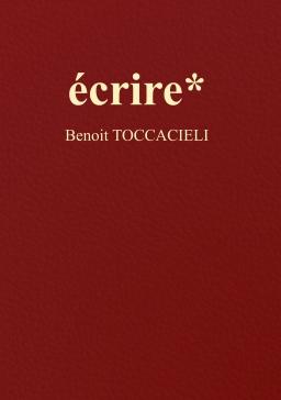 Couverture de écrire* par Benoit Toccacieli