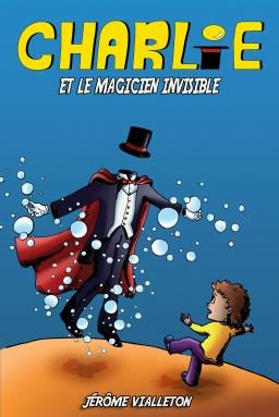 Couverture de Charlie et le magicien invisible par Jérôme Vialleton