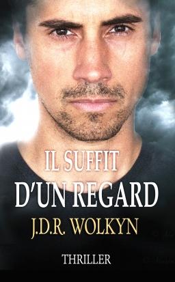 Couverture de IL SUFFIT D'UN REGARD par J.D.R. WOLKYN