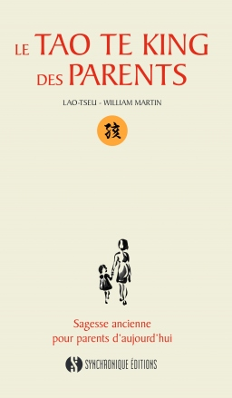 Couverture de Le Tao te King des Parents par William Martin