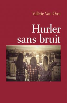 Couverture de Hurler sans bruit par Valérie Van Oost