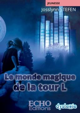 Couverture de Le monde magique de la tour L par Par Josslynn STEFEN