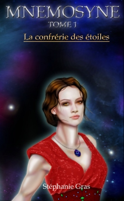 Couverture de Mnémosyne Tome 1 la confrérie des étoiles par Stéphanie Gras