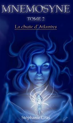 Couverture de Mnémosyne Tome 2 La chute d'Atlantys par Stéphanie Gras