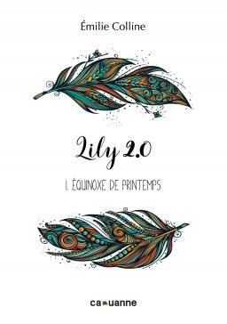 Couverture de Lily 2.0 - Tome 1. Equinoxe de Printemps par Emilie Colline