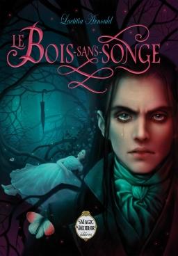 Couverture de Le Bois-sans-Songe par Laetitia Arnould
