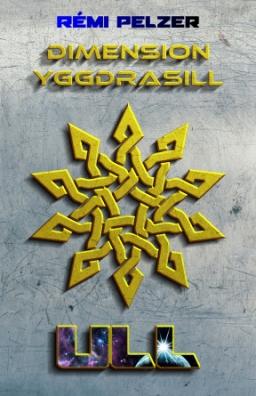 Couverture de Dimension Yggdrasill : ULL par Rémi PELZER