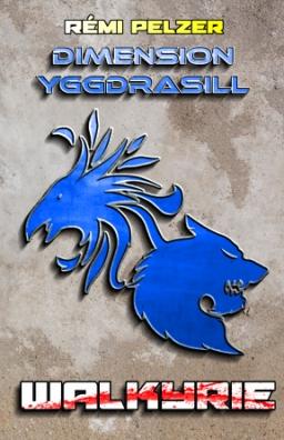 Couverture de Dimension Yggdrasill : Walkyrie par Rémi PELZER
