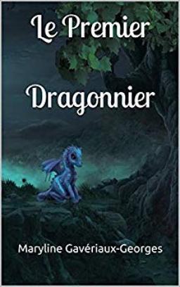 Couverture de Le Premier Dragonnier par Maryline GAVERIAUX-GEORGES