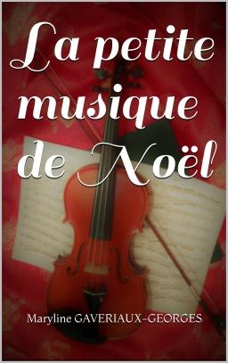 Couverture de La Petite Musique de Noël par Maryline GAVERIAUX-GEORGES