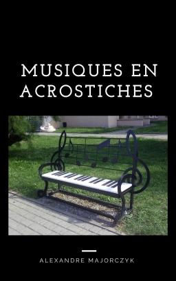 Couverture de Musiques en acrostiches par Alexandre Majorczyk