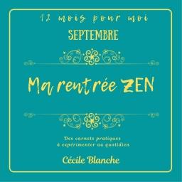 Couverture de Ma rentrée Zen: collection de carnets pratiques par Cécile Blanche