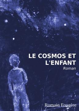 Couverture de Le cosmos et l'enfant par Romain Fougère