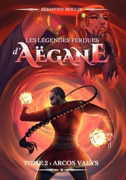 Couverture de Les légendes perdues d'Aëgane - tome 2 : Arcos Valys par Sébastien Moulin
