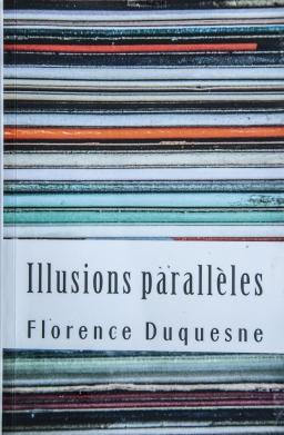 Couverture de Illusions parallèles par Florence Duquesne