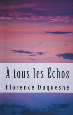 Couverture de À tous les échos par Florence Duquesne