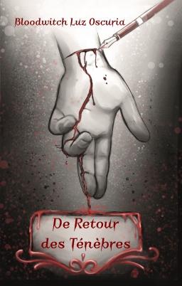 Couverture de De Retour Des Ténèbres par Bloodwitch Luz Oscuria
