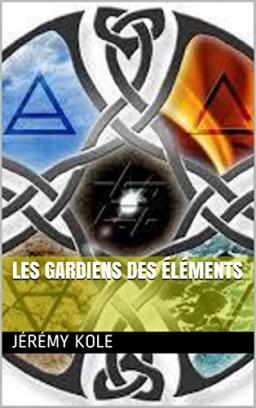 Couverture de Les gardiens des éléments par Jérémy Kole