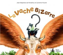 Couverture de La Vache bizarre par Jean-Baptiste de Panafieu et Caroline Picard
